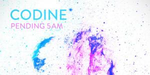 Codine - Pending 5AM