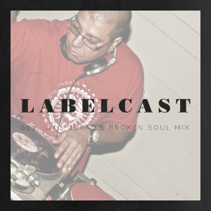 Labelcast #003: DJ Mourad's Broken Soul Mix