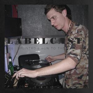 Labelcast #005: SPLINTrd's Run to the Night Mix